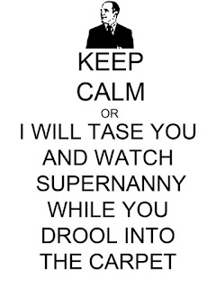 Sign with the image of Agent Coulson that says, Keep Calm or I will Tase You and Watch Supernanny While You Drool Into the Carpet