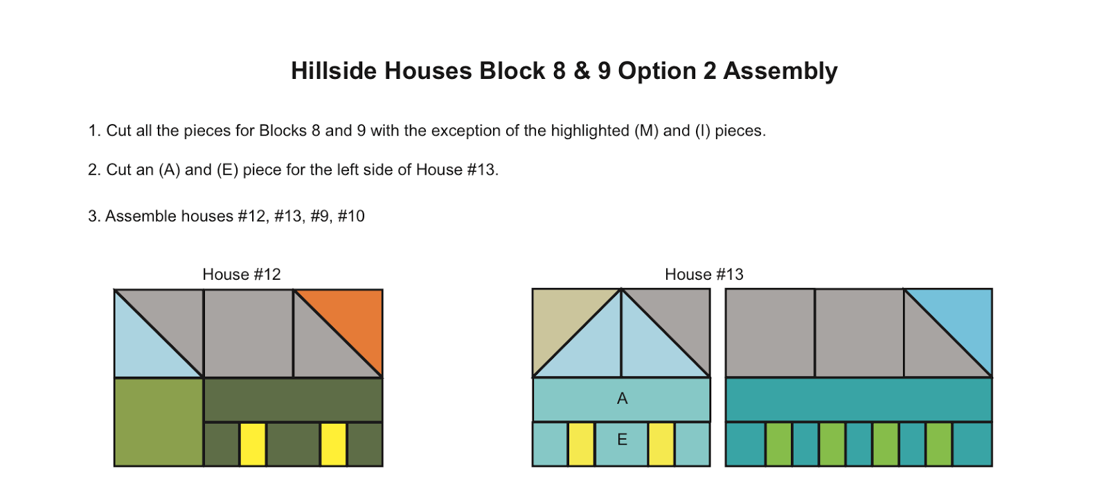 Pretty little quilts hillside house block 8 and 9 revision i also noticed that on page 3 the alternate assembly that on step 2 you should cut an e piece not a d piece ccuart Gallery