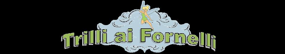 Trilli ai Fornelli