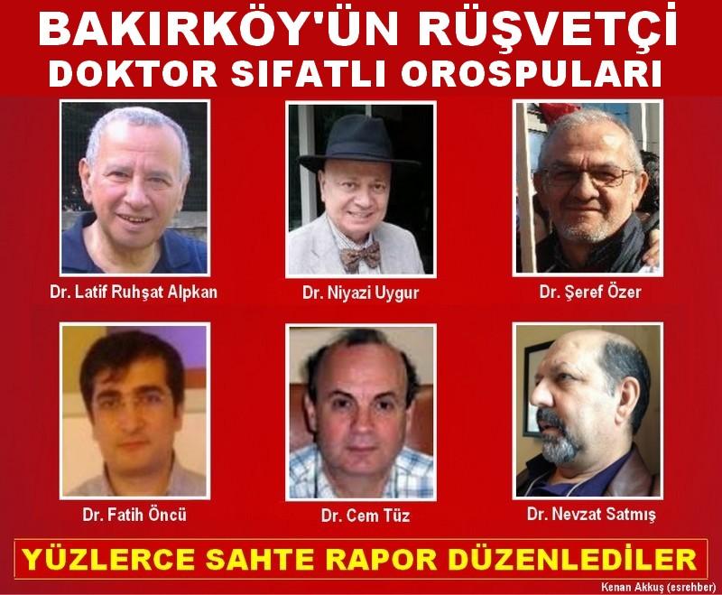 BAKIRKÖY'ÜN RÜŞVETÇİ DOKTOR SIFATLI OROSPULARI