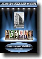 100 Anos do Racionalismo Cristão — Flávio Faria