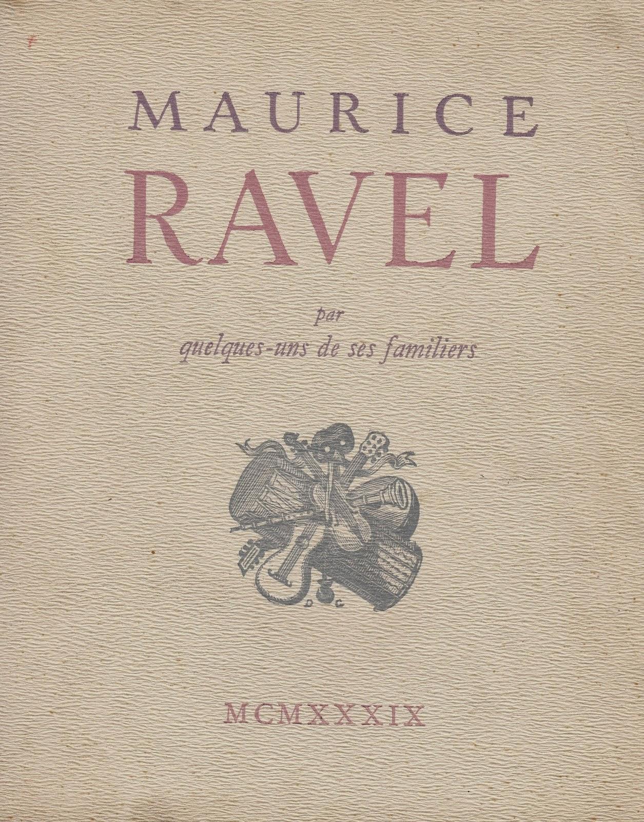 « Maurice Ravel par quelques-uns de des familiers » 1939 (épuisé)