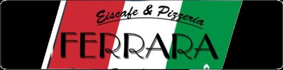Eiscafe & Pizzeria FERRARA