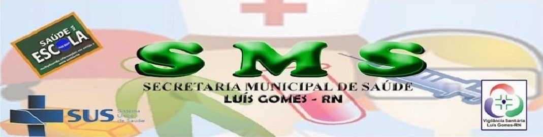 <<<<< SECRETARIA MUNICIPAL DE SAÚDE DE LUÍS GOMES >>>>>