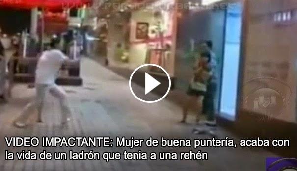 VIDEO IMPACTANTE: Mujer de buena puntería, acaba con la vida de un ladrón que tenia a una rehén