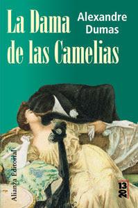 La dama de las Camelias. Alejandro Dumas (hijo). Alianza 2008