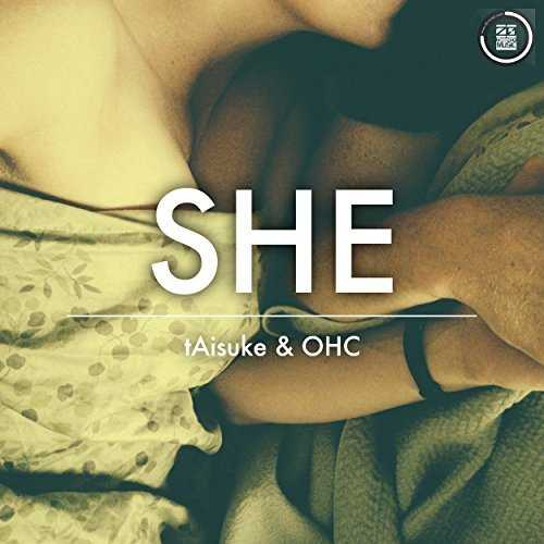 [Single] tAisuke&OHC – SHE(Original Mix) (2015.02.24/MP3/RAR)