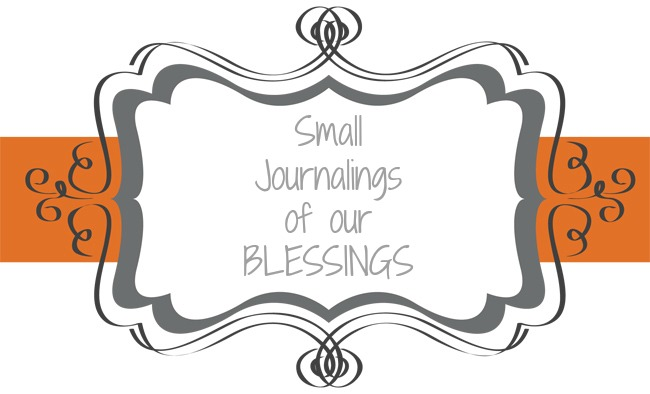 Small Journalings of our BLESSINGS