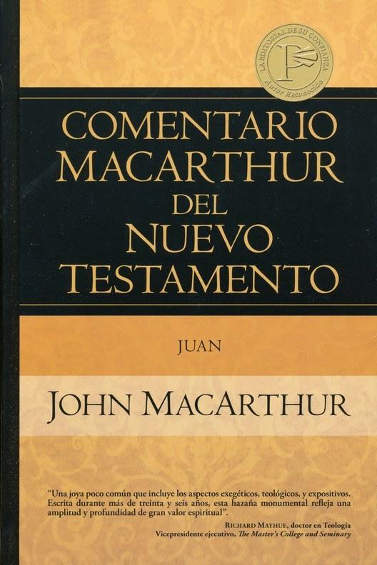 John MacArthur-Comentario MacArthur Del Nuevo Testamento-Juan-
