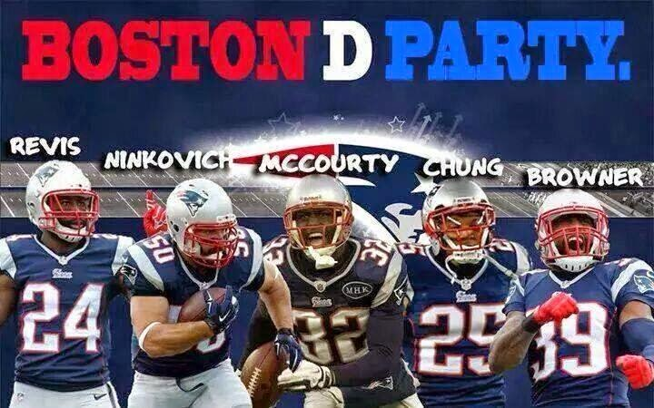 Boston D Party. Revis, Ninkovich, Mccourty, Chung, Browner