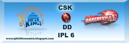 CSK vs DD Full Scorecards and Full Highlight IPL 6 Point Table