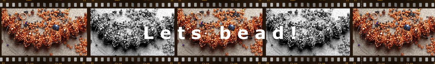 Let's bead!