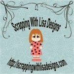 Scrappin with Lisa Designs