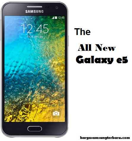 Kita Mulai Dengan Samsung Galaxy E5 Diluncurkan Pada Bulan February Lalu Ditujukan