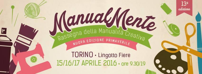 PARTECIPO CON IMMENSO PIACERE!!! ManualMente Torino Lingotto Fiere
