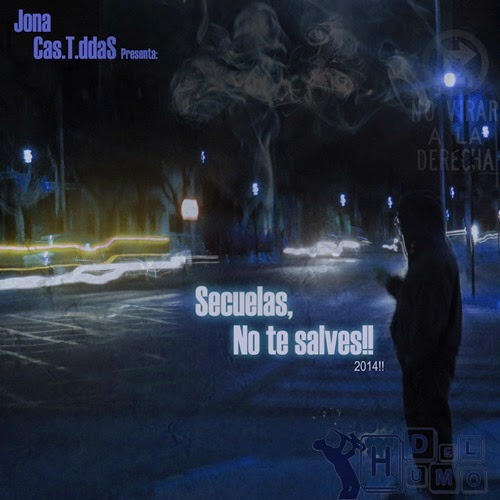 Jona Cas.t.ddas - Secuelas, no te salves!! (2014)