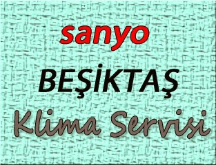 Sanyo Beşiktaş Klima Servis