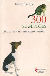 300 Sugestões para você se relacionar melhor