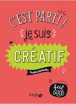 """NOUVEAU LIVRE : """"C'est Parti ! Je suis Créatif"""" aux éditions Solar"""