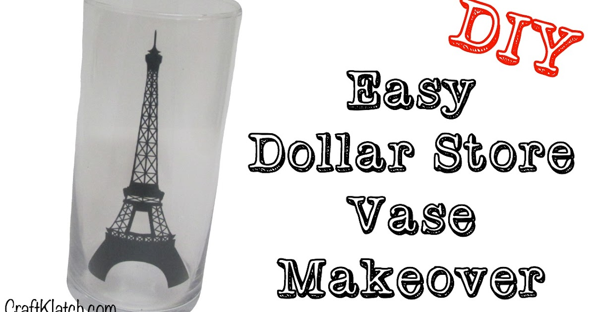 Craft Klatch Easy Dollar Store Vase Makeover Diy