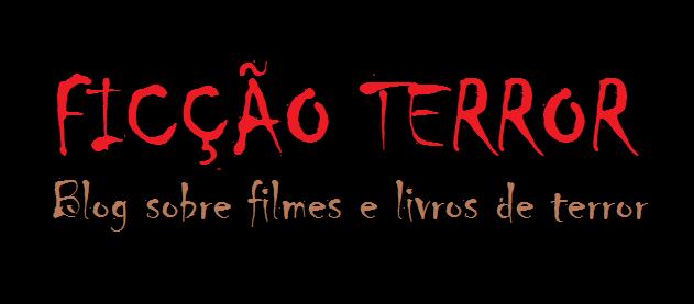 Ficção Terror - Cinema e Literatura de Terror