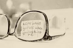 Dime qué ves cuando me miras.