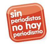 Sin Periodistas no hay periodismo