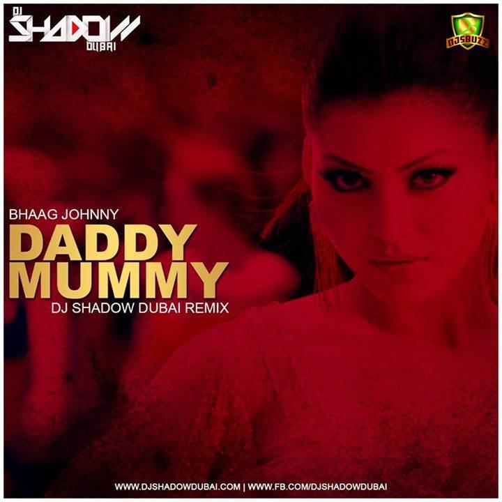 Daru Badnam Dj Remix Sapna: Daddy Mummy (DJ Shadow Dubai Remix