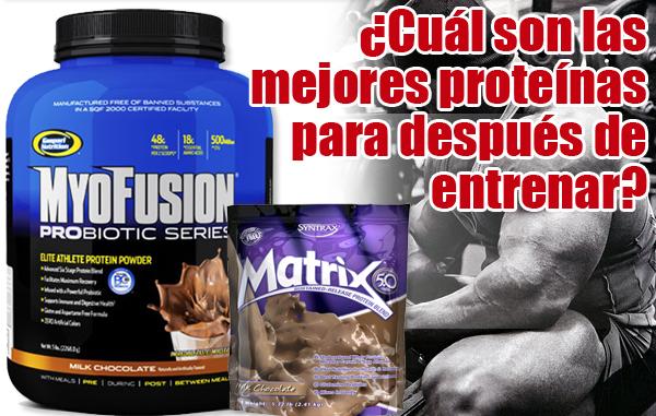 ¿Cuál son las mejores proteínas para después de entrenar?