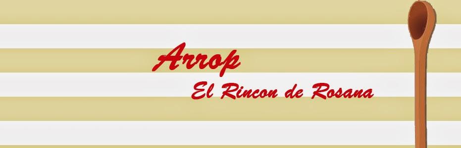 """""""ARROP"""" El Rincón de Rosana"""