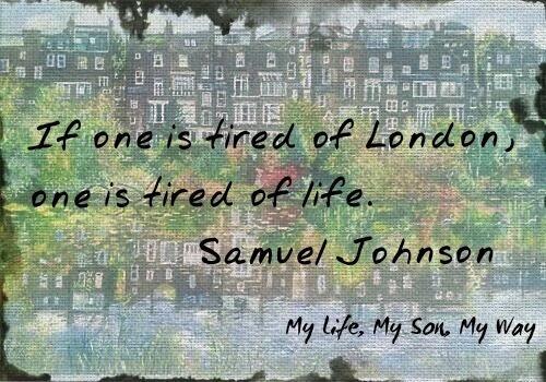 Samual Johnson, My Life My Son My Way, Alice, London, Hampstead, Quote,