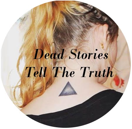 Dead Stories Tell The Truth