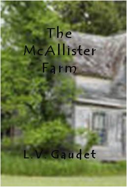 Coming Soon at Second Wind Publishing, LLC: The McAllister Farm (not actual book cover)