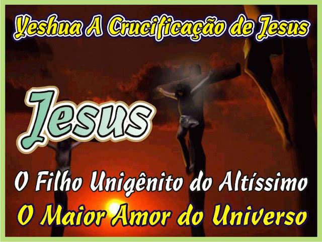 A Crucificação de Jesus Cristo