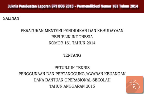 Juknis Pembuatan Laporan SPJ BOS Tahun 2015 Menurut Permendikbud Nomor 161 Tahun 2014