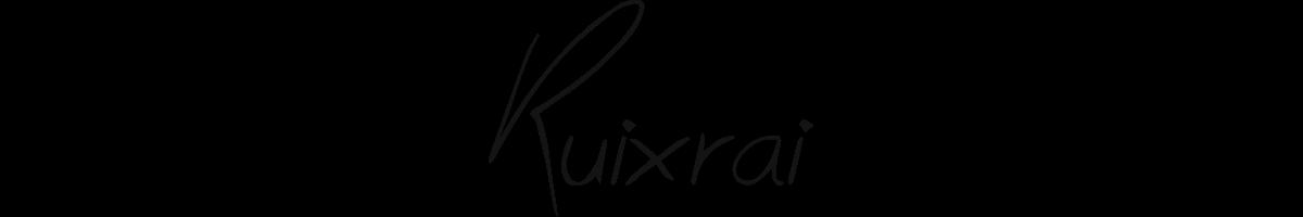 『Ruixrai』。。。✰彡
