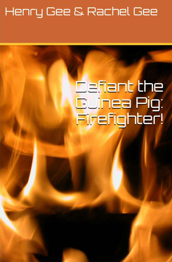 Defiant the Guinea Pig: Firefighter!