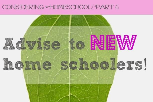 advise to new homeschoolers