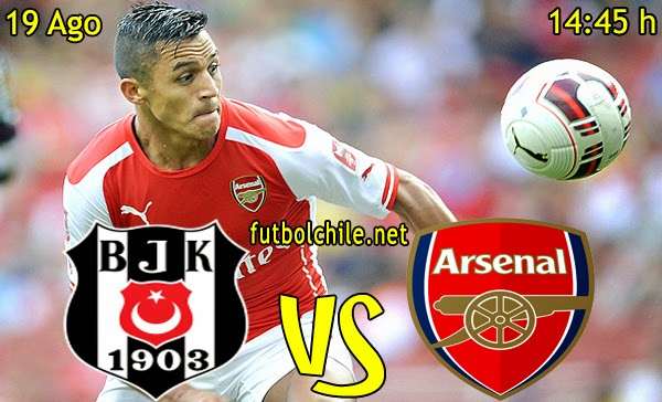 Besiktas vs Arsenal - Champions League Fase Previa - 14:45 h - 19/08/2014