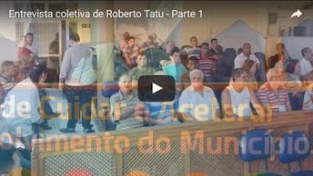 Exclusivo | Entrevista Coletiva de Roberto Tatu – Em três blocos, na íntegra e sem edições
