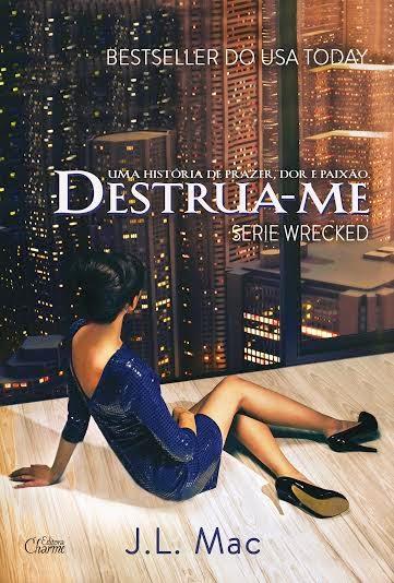 """[Dica do Dia] """"Destrua-me"""" - Lançamento Editora Charme"""