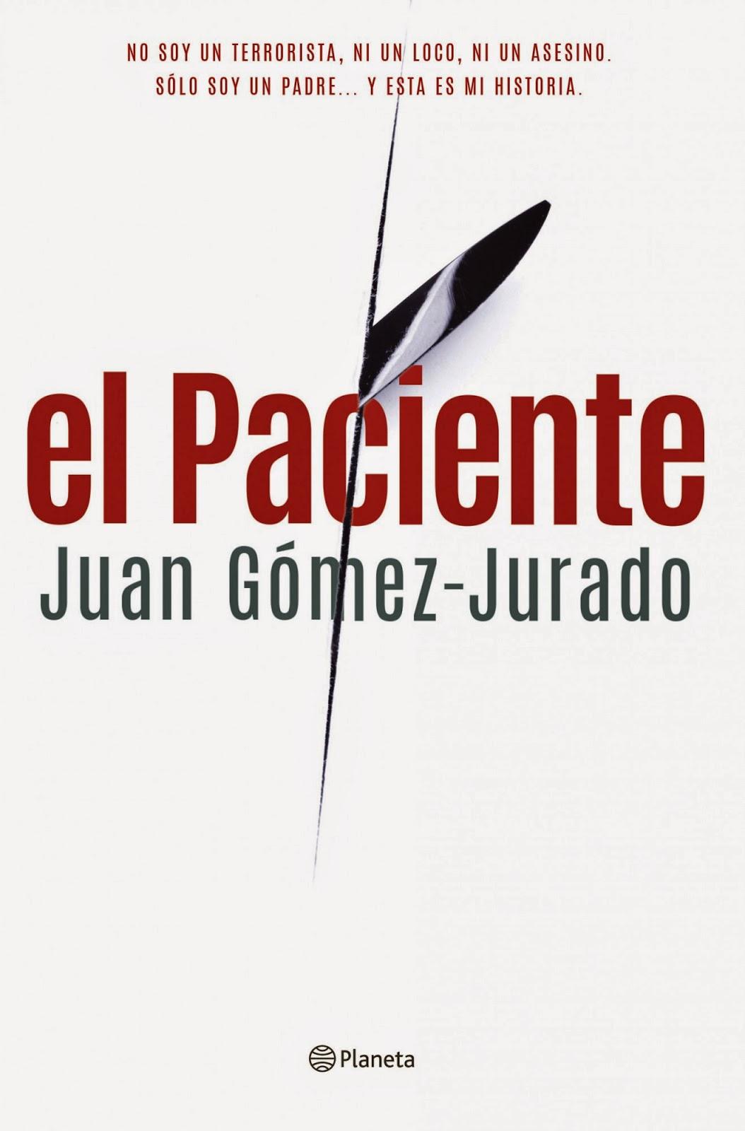 http://juntandomasletras.blogspot.com.es/2014/04/el-paciente-de-juan-gomez-jurado.html