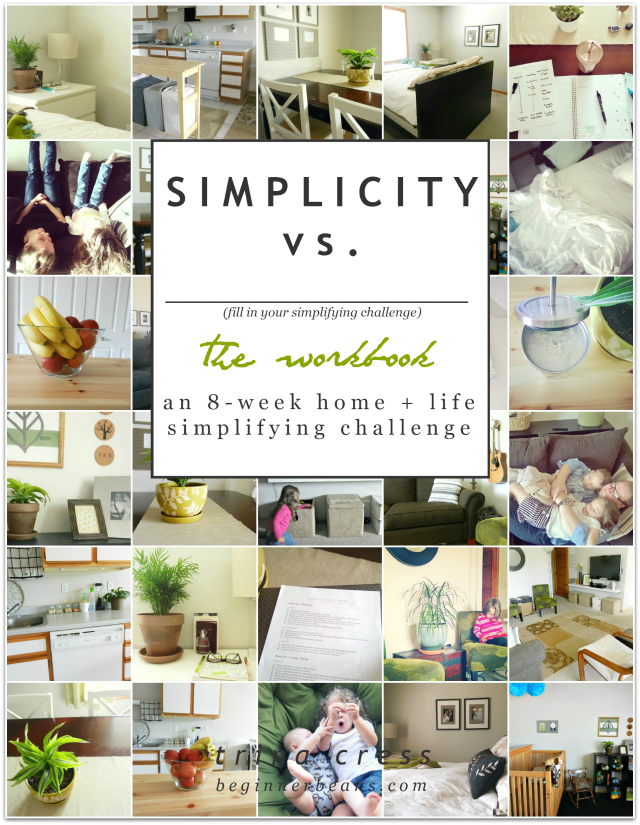 Simplicity vs. The Workbook: an 8-week home + life simplifying challenge
