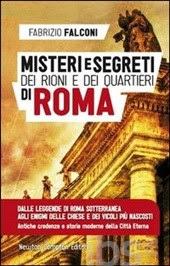 Misteri e segreti dei rioni e dei quartieri di Roma (2013)