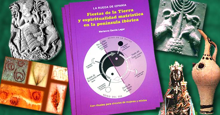 Manual: Rueda de Izpania. Fiestas de la Tierra y espiritualidad matrística en la península ibérica