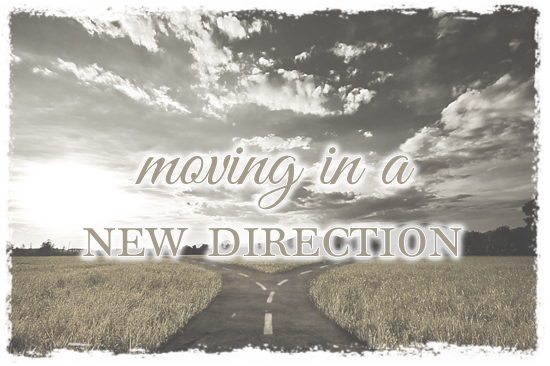 moving in a new direction, crossroads