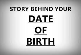 Story Behind date of birth