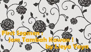 First Segmen : Jom Tambah Kawan ! by Lieya Yaya