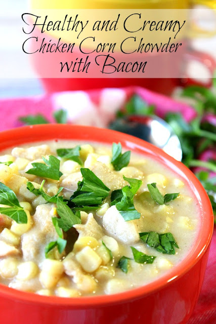 Healthy and Creamy Chicken Corn Chowder with Bacon