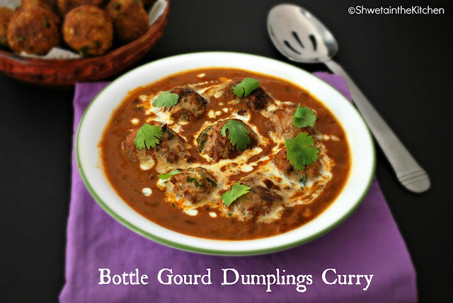 lauki kofta curry - ghiya kofta curry - bottle gourd dumplings curry